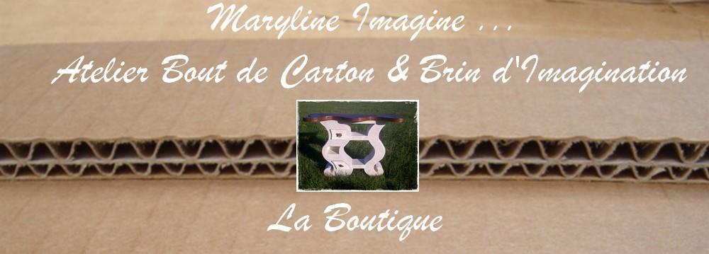 Actualité de Maryline Epyneau Maryline imagine ...Atelier bout de carton  Ma petite boutique en ligne