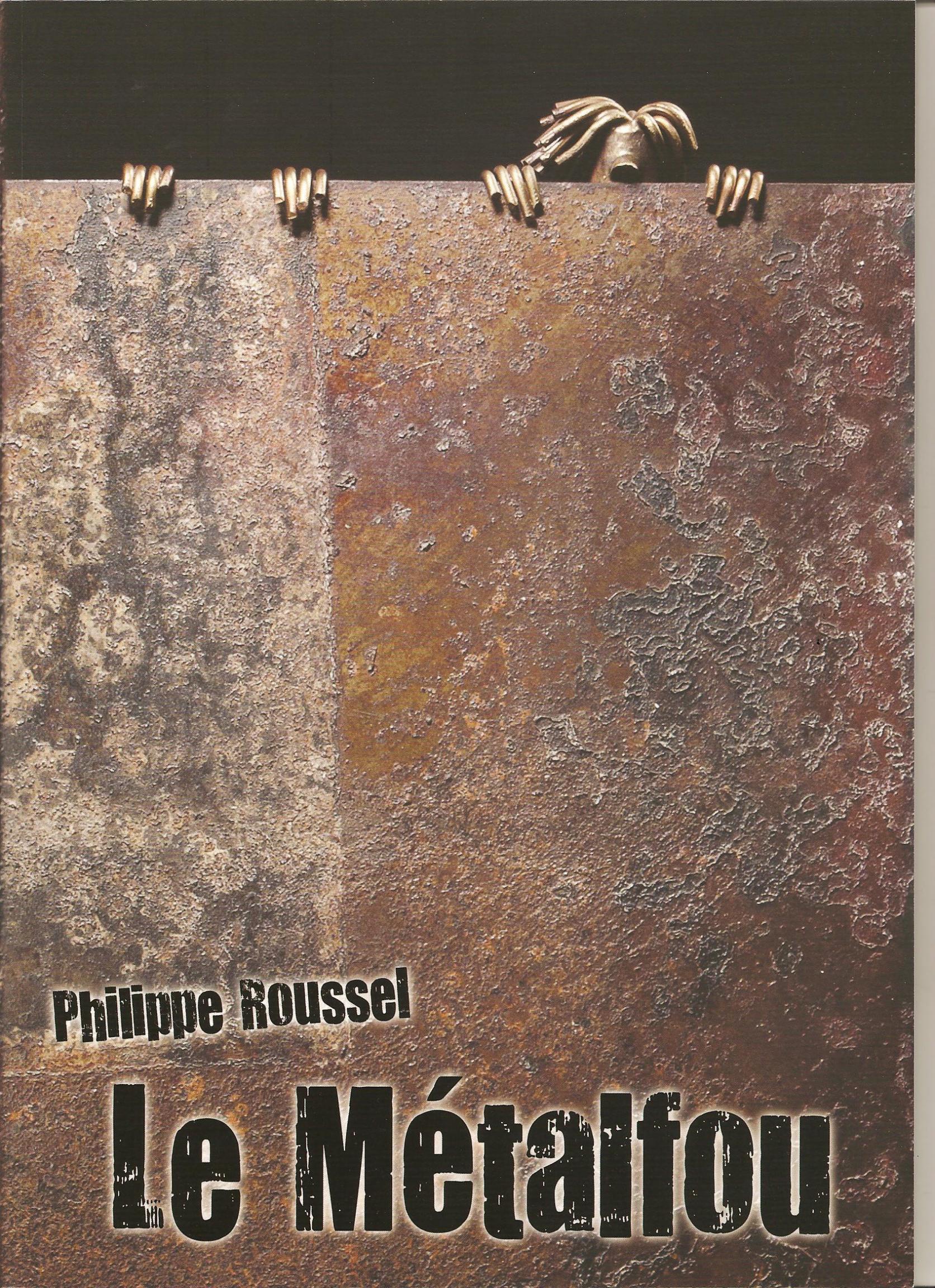 Actualité de Philippe Roussel Le Métalfou Mon livre d'artiste