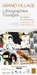 Grand Village: Lithographies et Tissages